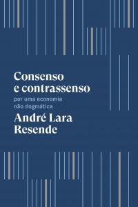"""Andre Lara Resende apresentou uma visão diferenciada sobre a participação dos gastos públicos no desenvolvimento econômico em seu livro """"Consenso e Contrassenso"""""""